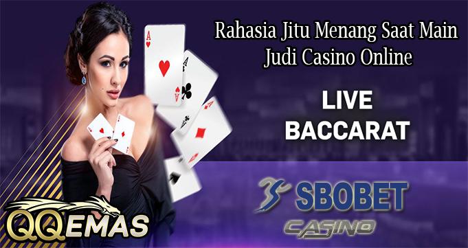 Rahasia Jitu Menang Saat Main Judi Casino Online