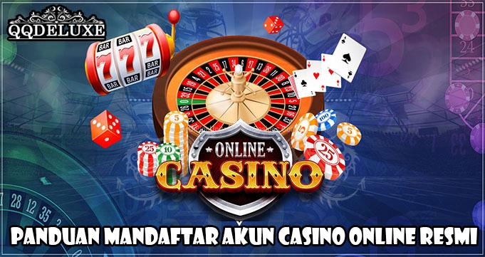 Panduan Mandaftar Akun Casino Online Resmi